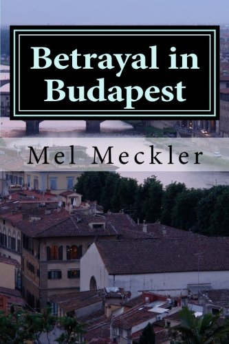9781466283367: Betrayal in Budapest