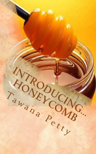Introducing. Honeycomb: Tawana D. Petty
