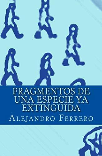 9781466285491: Fragmentos de una especie ya extinguida (Spanish Edition)