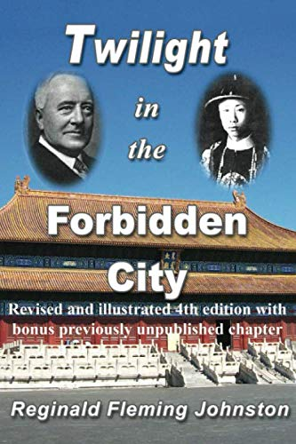 9781466288126: Twilight in the Forbidden City (Illustrated and Revised 4th Edition): Includes bonus previously unpublished chapter: Volume 1