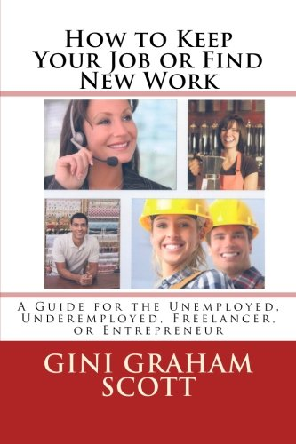 9781466288881: How to Keep Your Job or Find New Work