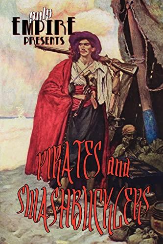 Pirates & Swashbucklers (1466289120) by Nicholas Ahlhelm; Kameron Franklin; Cynthia Ward; Pam Bitner; Ken Lizzi; Jason Kahn; Charles Kyffhausen; D.A. Lascelles; Alva Roberts; Teel James...