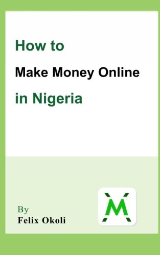9781466289536: How to make money online in Nigeria