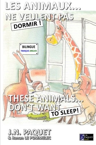9781466291256: Les animaux... ne veulent pas dormir ! (Bilingue Francais-Anglais) (French and English Edition)