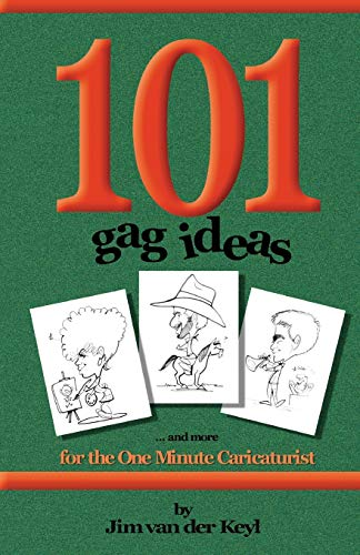 101 Gag Ideas: for the One Minute Caricature: James van der Keyl