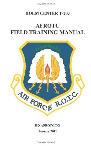 9781466292642: AFROTC - Field Training Manual: Holm Center T-203