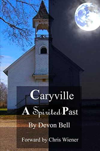 Caryville A Spirited Past: Bell, Devon