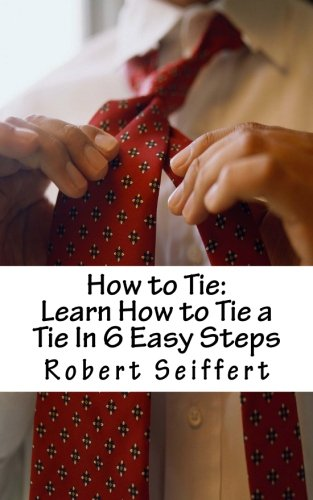 9781466294141: How to Tie: Learn How to Tie a Tie In 6 Easy Steps