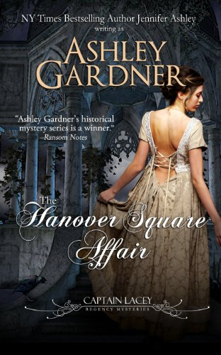 The Hanover Square Affair: Captain Lacey Regency Mysteries: Ashley Gardner