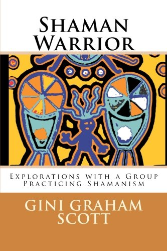 9781466296374: Shaman Warrior: An Investigation of a Group Practicing Shamanism