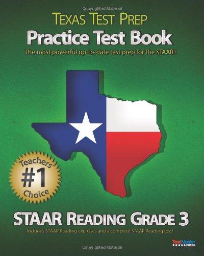 TEXAS TEST PREP Practice Test Book STAAR Reading Grade 3: Aligned to the 2011-2012 Texas STAAR ...