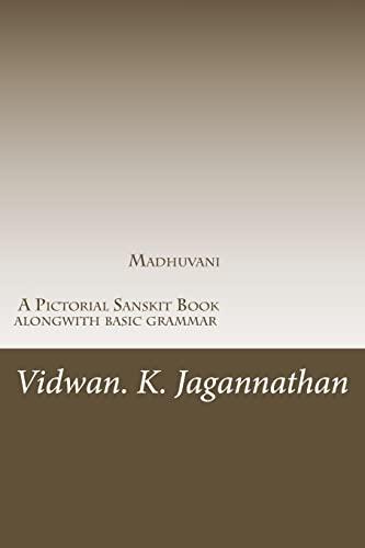 9781466304352: Madhuvani - A Pictorial Sanskrit Book alongwith basic grammar: Samskrutha Chaitrika Akshara Maala (Sanskrit Edition)