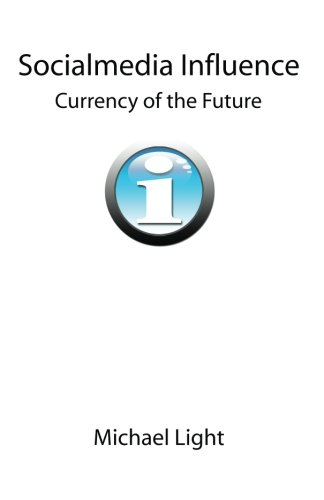 Socialmedia Influence - Currency of the Future: Light, Michael