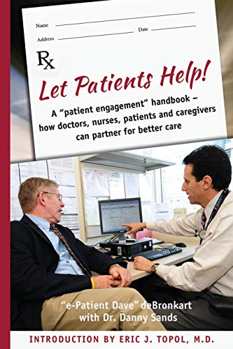 9781466306493: Let Patients Help!