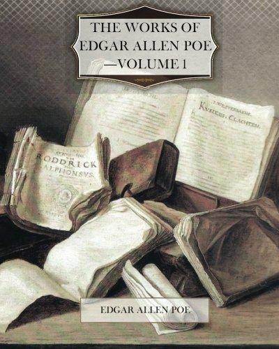 9781466307353: The Works of Edgar Allen Poe?Volume 1