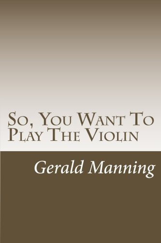 9781466307377: So, You Want To Play The Violin