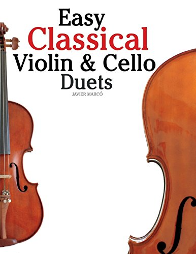 9781466307988: Easy Classical Violin & Cello Duets: Featuring music of Bach, Mozart, Beethoven, Strauss and other composers.