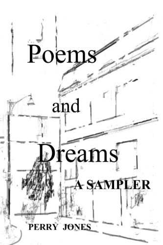 Poems and Dreams: A Sampler (1466311010) by Perry Jones