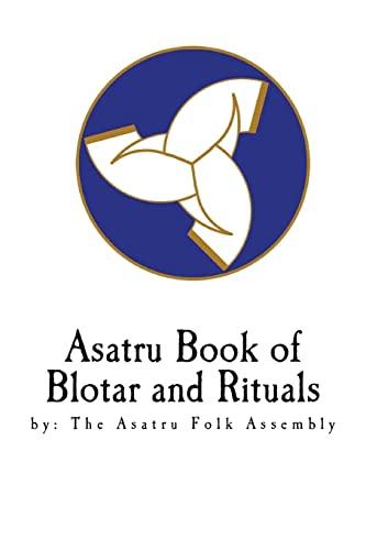 9781466312654: Asatru Book of Blotar and Rituals: by the Asatru Folk Assembly