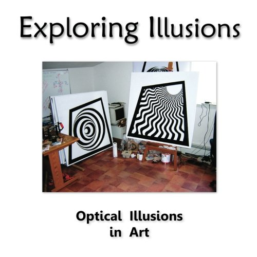 9781466312821: Exploring Illusions - Paintings: The Use of Optical Illusions in Art