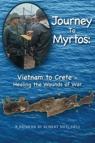 9781466313033: Journey to Myrtos: Vietnam to Crete--Healing the Wounds of War (Take the Long Way Home)