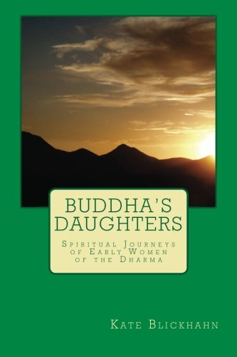 9781466314177: Buddha's Daughters: Spiritual Journeys of Early Women of the Dharma