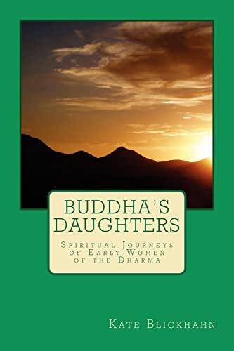 9781466314177: Buddha's Daughters: Spiritual Journeys of Early Women of the Dharma
