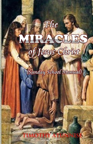 9781466314344: The Miracles of Jesus Christ