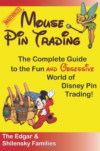 9781466314375: Mouse Pin Trading: The Complete Guide to the Fun and Obsessive World of Disney Pin Trading