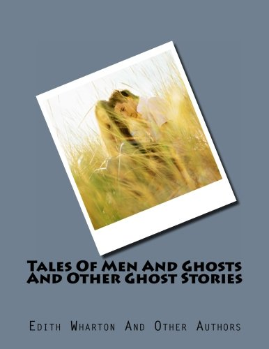 9781466314610: Tales Of Men And Ghosts And Other Ghost Stories