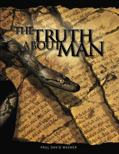 9781466316249: The Truth About Man: A Biblical Study of the Doctrine of Man