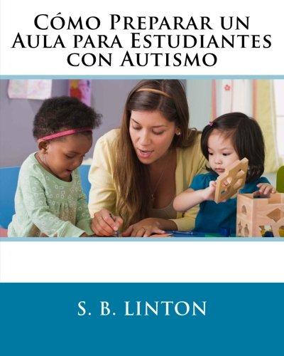 9781466318120: Cómo Preparar un Aula para Estudiantes con Autismo (Spanish Edition)