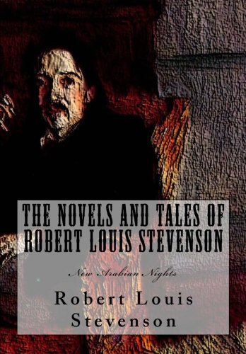 9781466318519: The Novels and Tales of Robert Louis Stevenson: New Arabian Nights