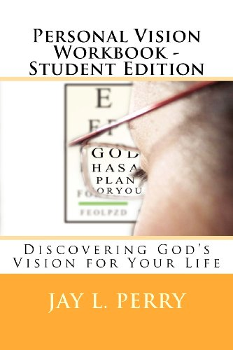 9781466319530: Personal Vision Workbook - Student Edition: Discovering God's Vision for Your Life