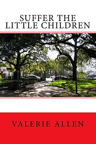 9781466320062: Suffer the Little Children