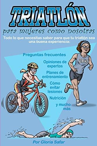 9781466320796: Triatlón para mujeres como nosotras (Spanish Edition)