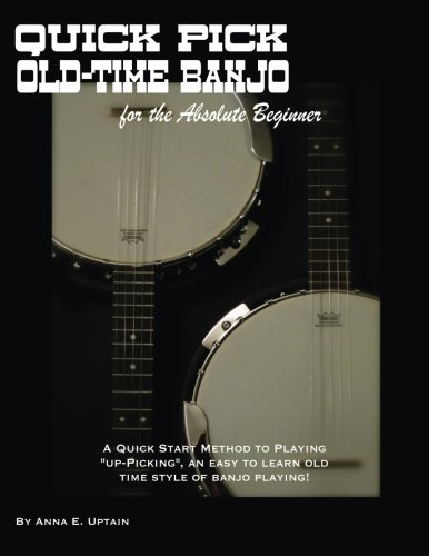 9781466320802: Quick Pick Old Time Banjo for the Absolute Beginner: A Quick Start Method to Playing