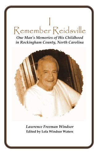 I Remember Reidsville: Windsor, Lawrence Freeman
