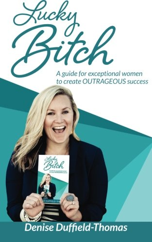 9781466322240: Lucky Bitch: A Guide for Exceptional Women to Create Outrageous Success