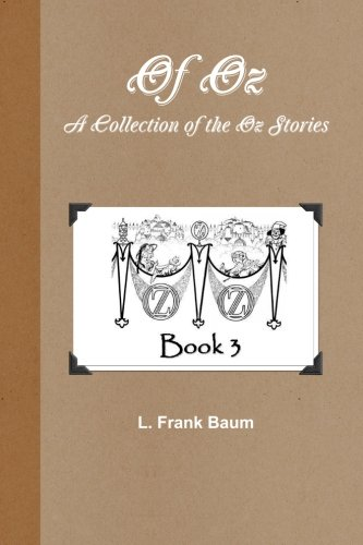 Of Oz - Book 3: A Collection of the Oz Stories (9781466323520) by L. Frank Baum