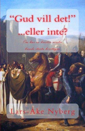 Gud vill det! - eller inte? (Swedish Edition): Lars-Ã ke Nyberg