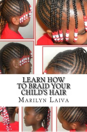 9781466324466: Learn How To Braid Your Child's Hair: The Cornrow Technique