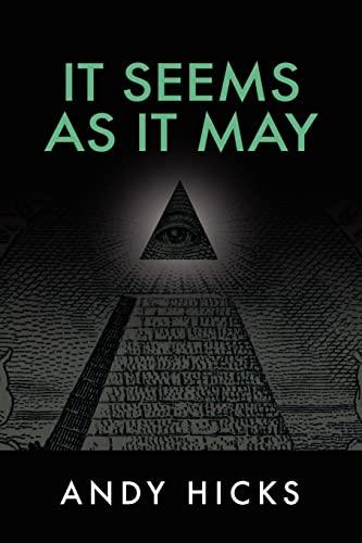 9781466326842: It Seems As It May