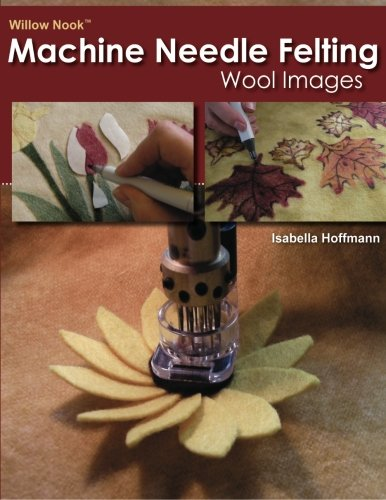 Willow Nook Machine Needle Felting Wool Images: Hoffmann, Isabella