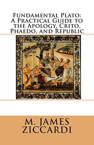 9781466327573: Fundamental Plato: A Practical Guide to the Apology, Crito, Phaedo, and Republic