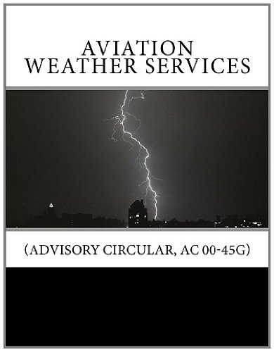 9781466327696: Aviation Weather Services: (Advisory Circular, AC 00-45G)
