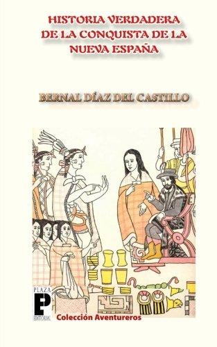 9781466328310: La Verdadera Historia de la Conquista de la Nueva España (Spanish Edition)