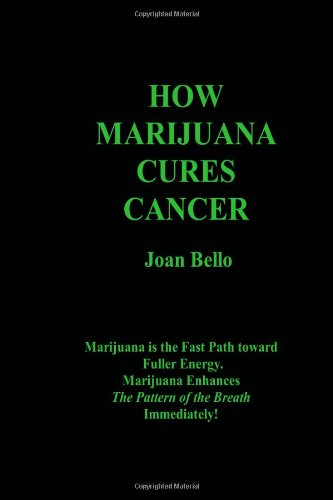 9781466330498: How Marijuana Cures Cancer: Volume 1