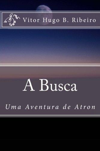 9781466331259: A Busca: Uma Aventura De Atron