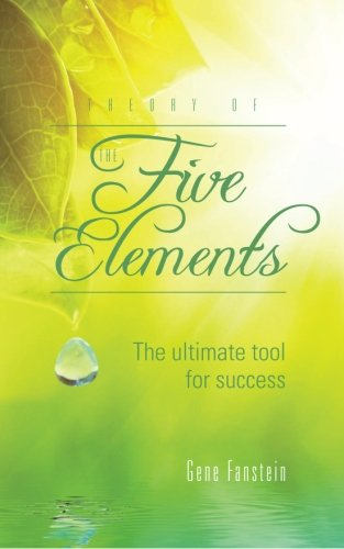 9781466332096: Theory of The Five Elements: The ultimate tool for success